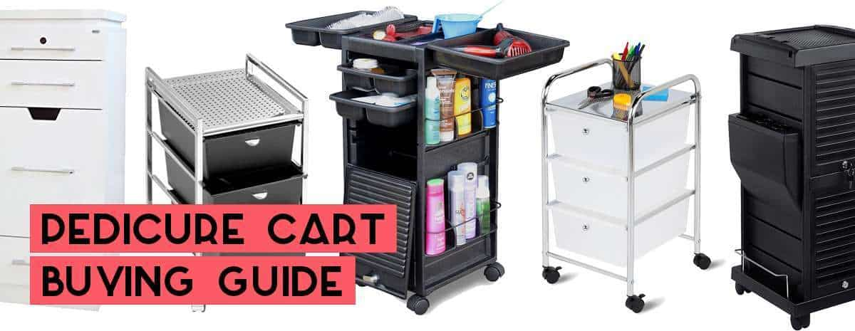 Pedicure Cart Buying Guide Updated 2017